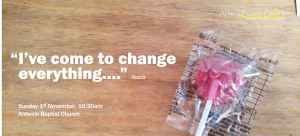 """""""I've Come to Change Everything....""""  (December 2015)"""