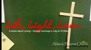 Life, Light, Love  (July 2015)