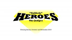 Unlikely Heroes  (October to December 2015)