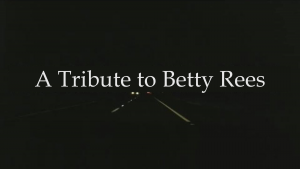 Betty Rees Tribute