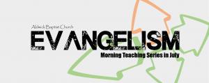 Evangelism Series (July '16)
